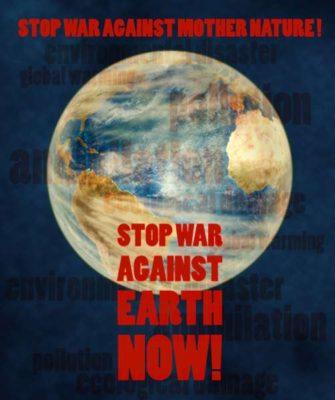 Stoppt den Krieg gegen die Erde
